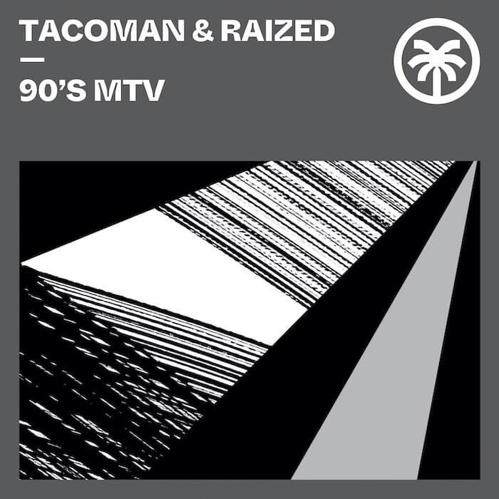 TacoMan & Raized - 90's MTV cover