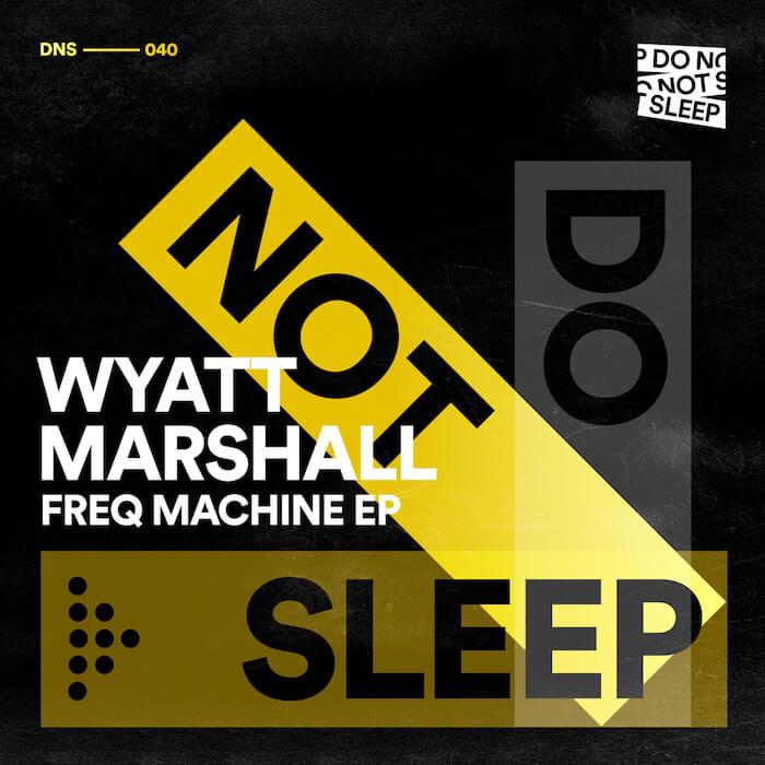 Wyatt Marshall - Freq Machine EP cover