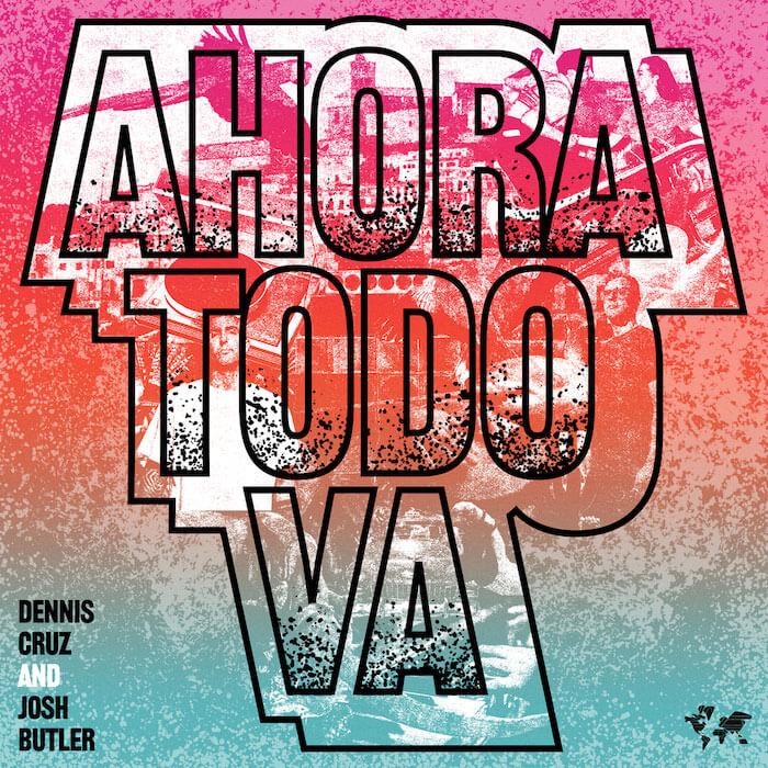 Dennis Cruz & Josh Butler - Ahora Todo Va (inc Gorgon City Remix) cover