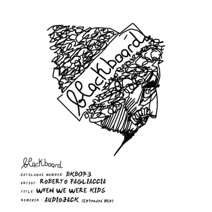 Roberto Pagliaccia - When We Were Kids (inc. Audiojack remix) cover