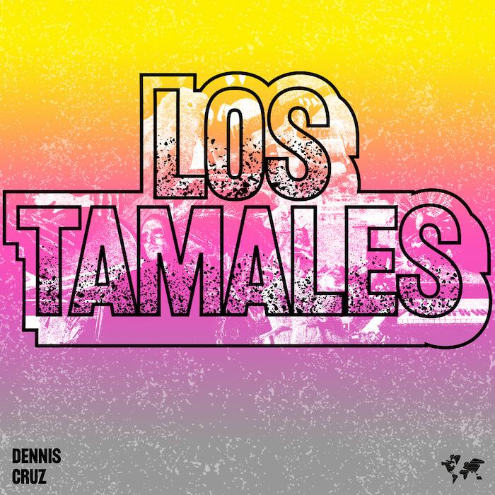 Dennis Cruz - Los Tamales cover