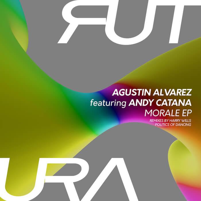 Agustin Alvarez, Andy Catana - Morale EP (Incl Harry Wills & Politics Of Dancing Remixes) cover