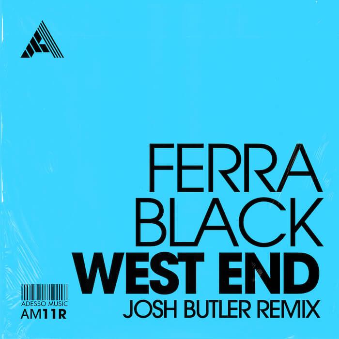Ferra Black - West End (Josh Butler Remix) cover