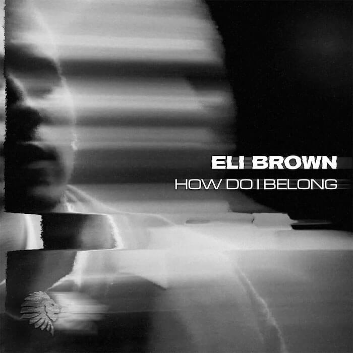 Eli Brown - How Do I Belong cover